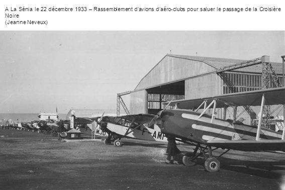 A La Sénia le 22 décembre 1933 – Rassemblement davions daéro-clubs pour saluer le passage de la Croisière Noire (Jeanne Neveux)