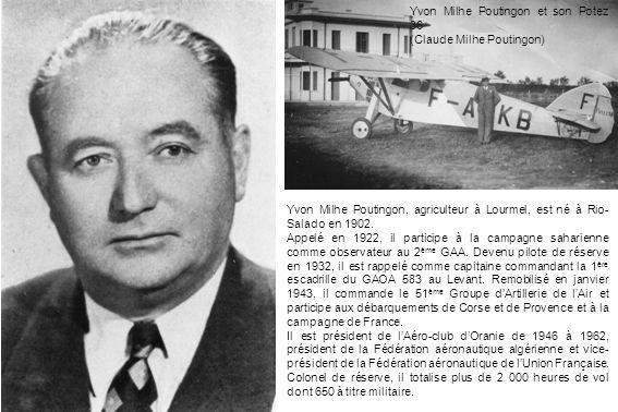 Yvon Milhe Poutingon, agriculteur à Lourmel, est né à Rio- Salado en 1902. Appelé en 1922, il participe à la campagne saharienne comme observateur au