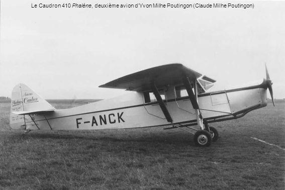 Le Caudron 410 Phalène, deuxième avion dYvon Milhe Poutingon (Claude Milhe Poutingon)
