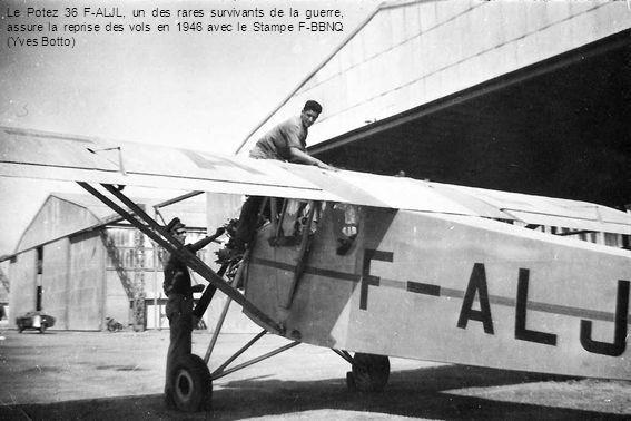 Le Potez 36 F-ALJL, un des rares survivants de la guerre, assure la reprise des vols en 1946 avec le Stampe F-BBNQ (Yves Botto)