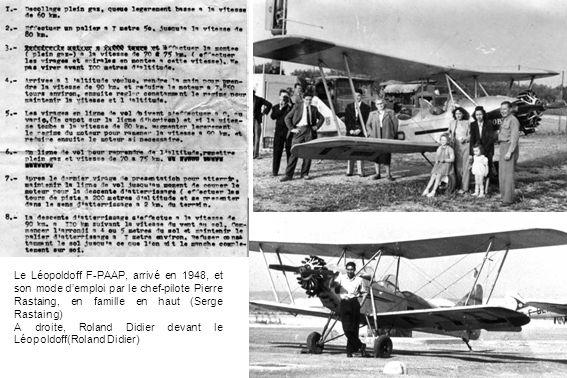 Le Léopoldoff F-PAAP, arrivé en 1948, et son mode demploi par le chef-pilote Pierre Rastaing, en famille en haut (Serge Rastaing) A droite, Roland Did
