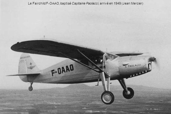 Le Fairchild F-OAAO, baptisé Capitaine Paolacci, arrivé en 1949 (Jean Mercier)