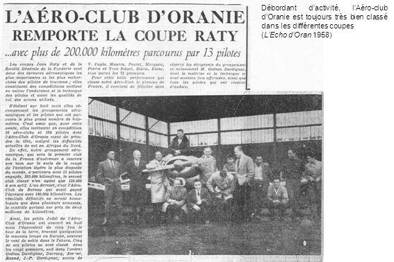 Débordant dactivité, lAéro-club dOranie est toujours très bien classé dans les différentes coupes (LEcho dOran 1958)