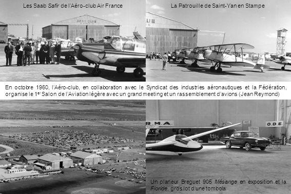 En octobre 1960, lAéro-club, en collaboration avec le Syndicat des industries aéronautiques et la Fédération, organise le 1 er Salon de lAviation légè