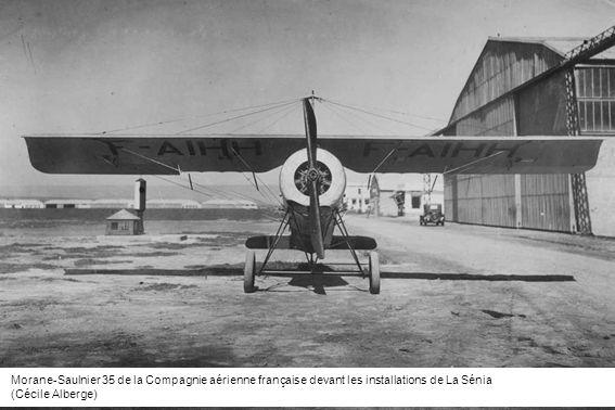 Morane-Saulnier 35 de la Compagnie aérienne française devant les installations de La Sénia (Cécile Alberge)