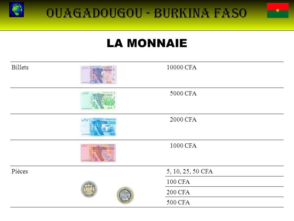 Billets10000 CFA 5000 CFA 2000 CFA 1000 CFA Pièces5, 10, 25, 50 CFA 100 CFA 200 CFA 500 CFA LA MONNAIE