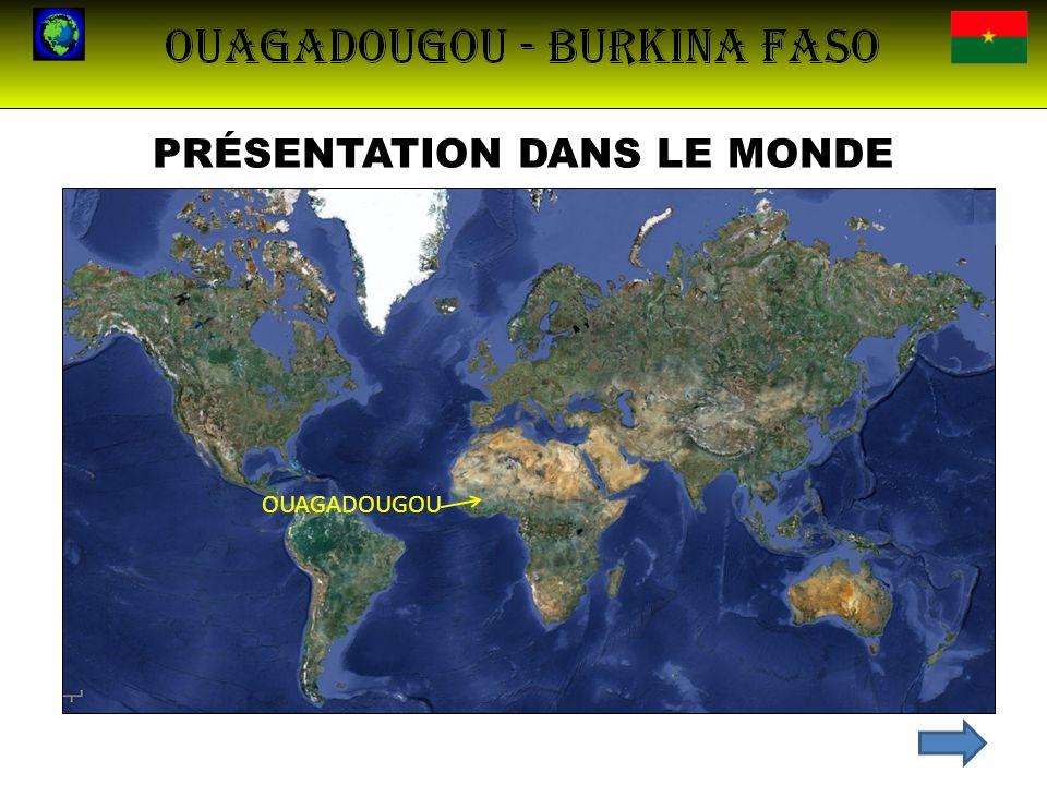 PRÉSENTATION DANS LE MONDE OUAGADOUGOU