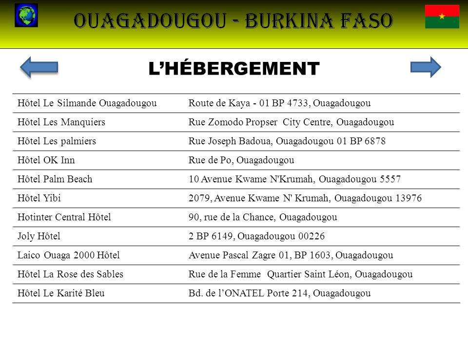 LHÉBERGEMENT Hôtel Le Silmande OuagadougouRoute de Kaya - 01 BP 4733, Ouagadougou Hôtel Les ManquiersRue Zomodo Propser City Centre, Ouagadougou Hôtel