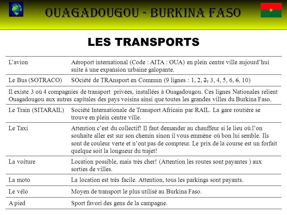 LES TRANSPORTS LavionAéroport international (Code : AITA : OUA) en plein centre ville aujourdhui suite à une expansion urbaine galopante. Le Bus (SOTR
