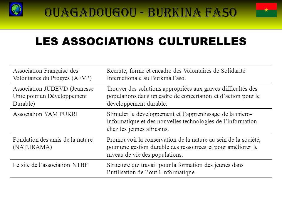 LES ASSOCIATIONS CULTURELLES Association Française des Volontaires du Progrès (AFVP) Recrute, forme et encadre des Volontaires de Solidarité Internati