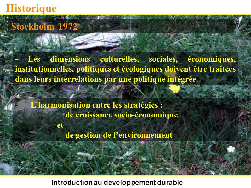 Introduction au développement durable Historique Stockholm 1972 - Les dimensions culturelles, sociales, économiques, institutionnelles, politiques et
