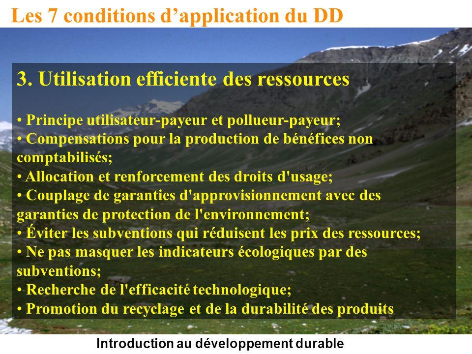 Introduction au développement durable Les 7 conditions dapplication du DD 3. Utilisation efficiente des ressources Principe utilisateur-payeur et poll