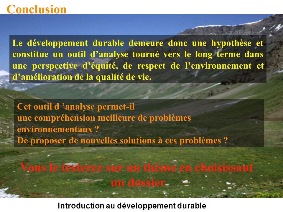 Introduction au développement durable Conclusion Cet outil d analyse permet-il une compréhension meilleure de problèmes environnementaux ? De proposer