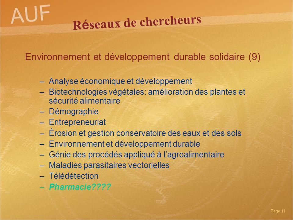 Page 11 R é seaux de chercheurs Environnement et développement durable solidaire (9) –Analyse économique et développement –Biotechnologies végétales: