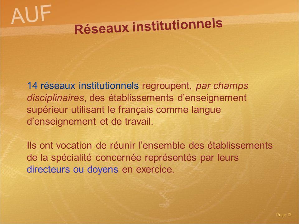 Page 12 14 réseaux institutionnels regroupent, par champs disciplinaires, des établissements denseignement supérieur utilisant le français comme langu