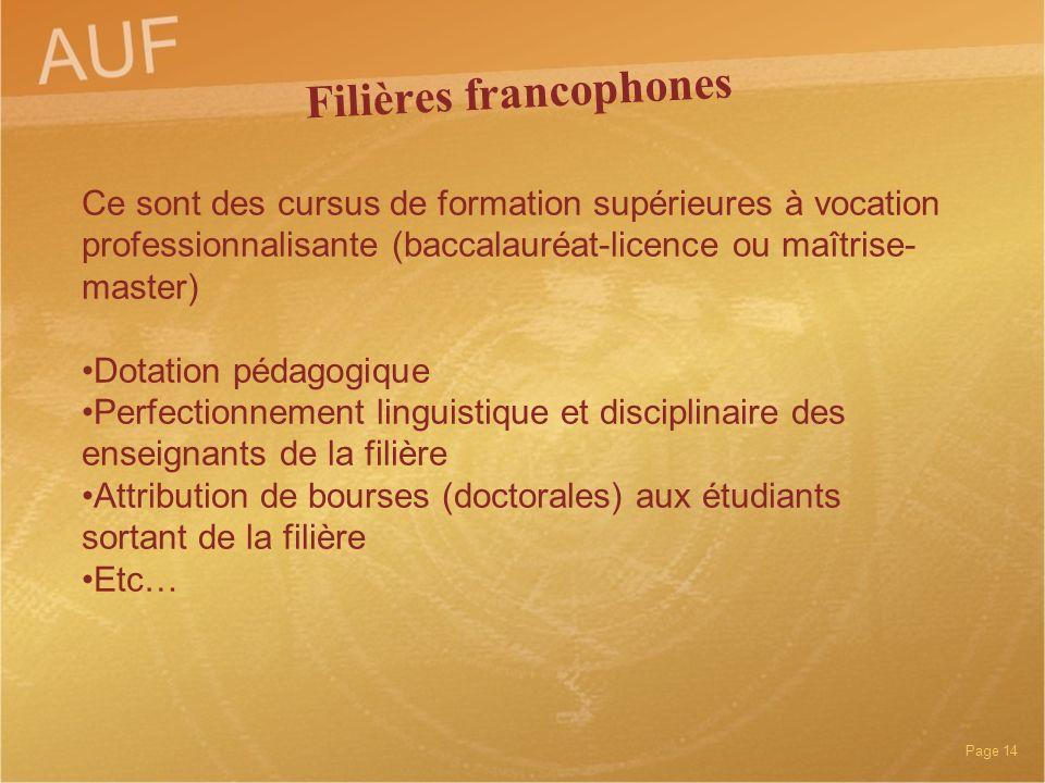 Page 14 Ce sont des cursus de formation supérieures à vocation professionnalisante (baccalauréat-licence ou maîtrise- master) Dotation pédagogique Per