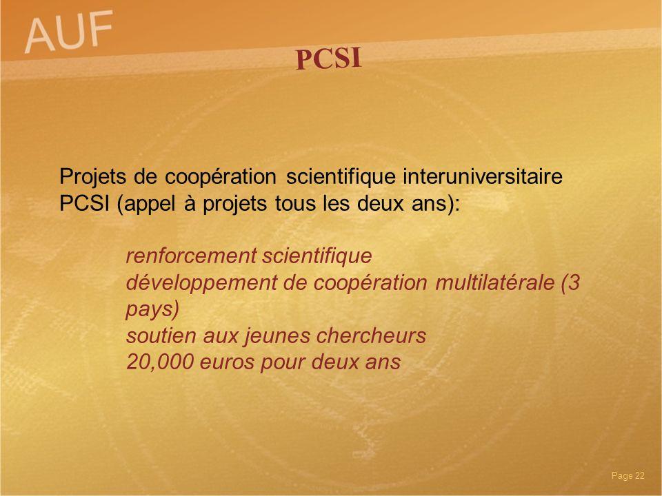 Page 22 Projets de coopération scientifique interuniversitaire PCSI (appel à projets tous les deux ans): renforcement scientifique développement de co