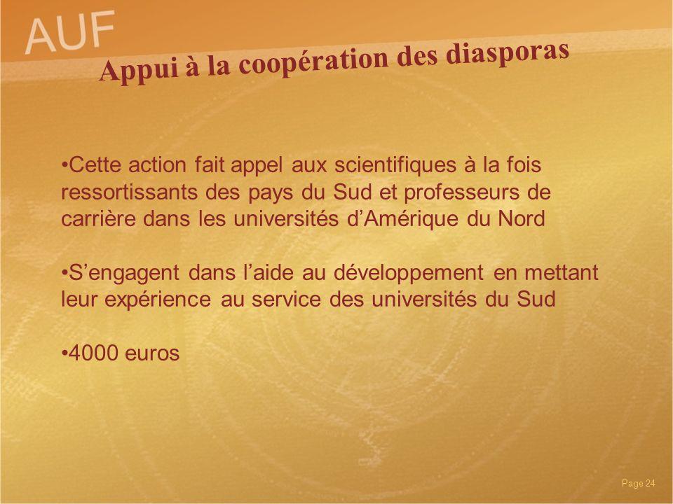 Page 24 Cette action fait appel aux scientifiques à la fois ressortissants des pays du Sud et professeurs de carrière dans les universités dAmérique d