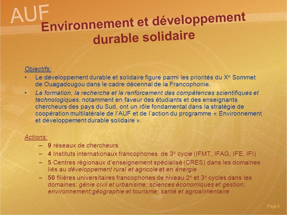 Page 6 Environnement et développement durable solidaire Objectifs: Le développement durable et solidaire figure parmi les priorités du X e Sommet de O