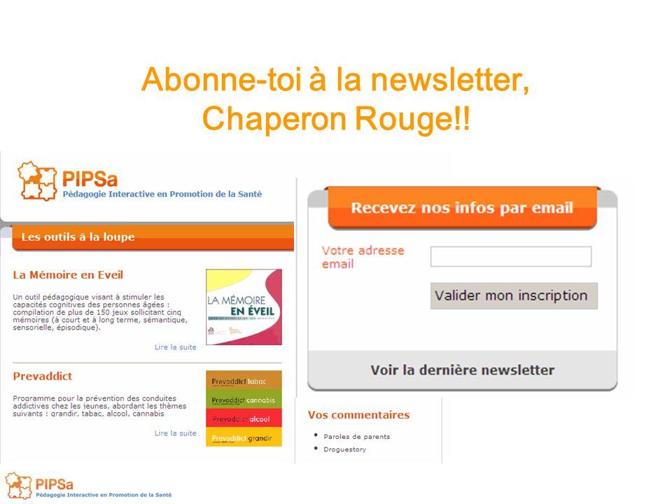 Abonne-toi à la newsletter, Chaperon Rouge!!