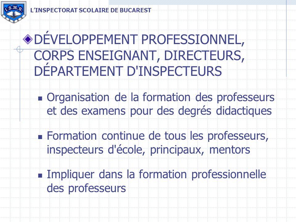 DÉVELOPPEMENT PROFESSIONNEL, CORPS ENSEIGNANT, DIRECTEURS, DÉPARTEMENT D'INSPECTEURS Organisation de la formation des professeurs et des examens pour