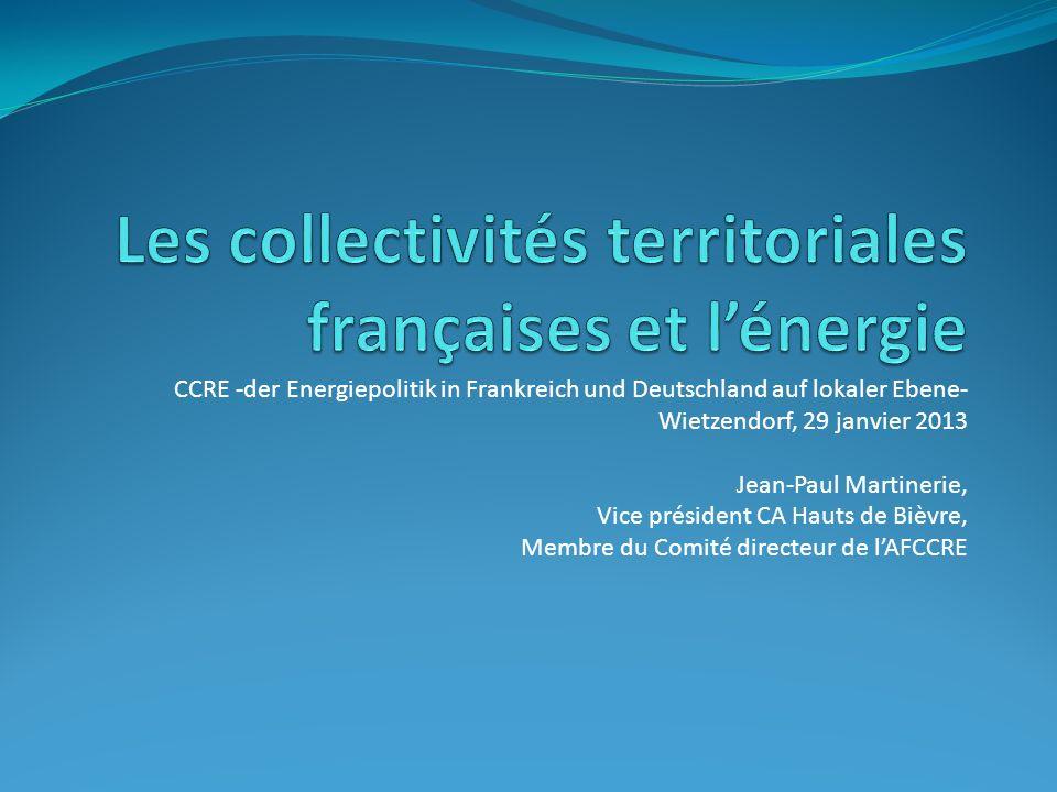 CCRE -der Energiepolitik in Frankreich und Deutschland auf lokaler Ebene- Wietzendorf, 29 janvier 2013 Jean-Paul Martinerie, Vice président CA Hauts d