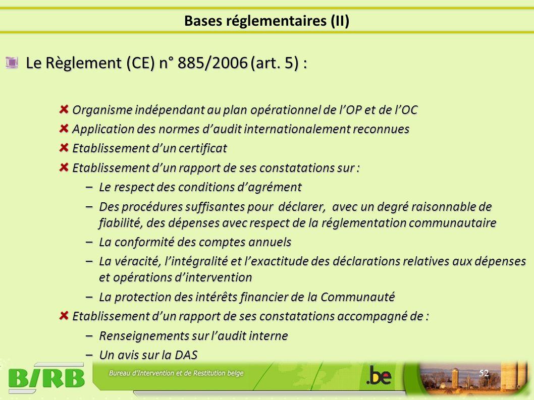 Le Règlement (CE) n° 885/2006 (art.