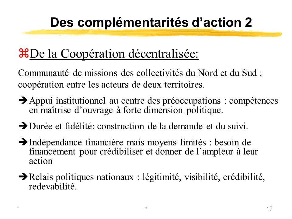 **17 Des complémentarités daction 2 zDe la Coopération décentralisée: Communauté de missions des collectivités du Nord et du Sud : coopération entre les acteurs de deux territoires.