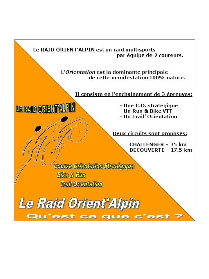 Le RAID ORIENTALPIN est un raid multisports par équipe de 2 coureurs.