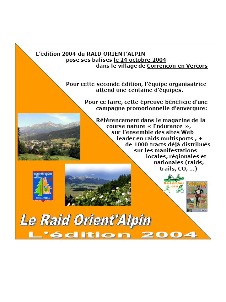 Lorganisation du RAID ORIENTALPIN est assurée par les bénévoles du club de Course dOrientation ORIENTALP.
