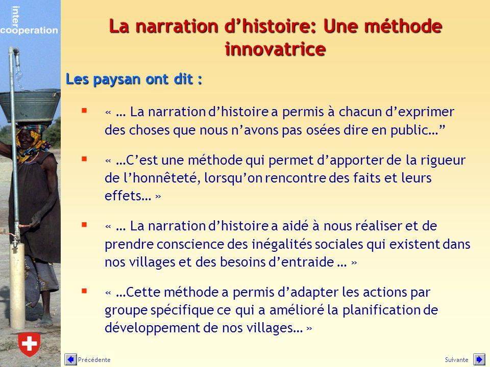 La narration dhistoire: Une méthode innovatrice « … La narration dhistoire a permis à chacun dexprimer des choses que nous navons pas osées dire en pu