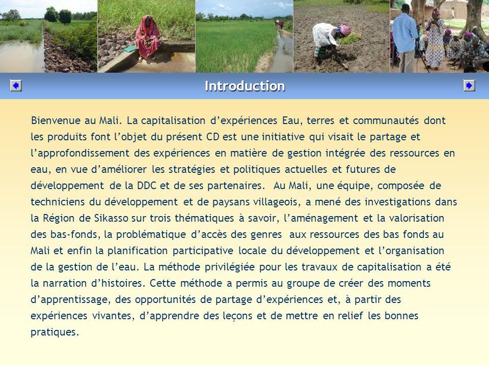 Bienvenue au Mali. La capitalisation dexpériences Eau, terres et communautés dont les produits font lobjet du présent CD est une initiative qui visait