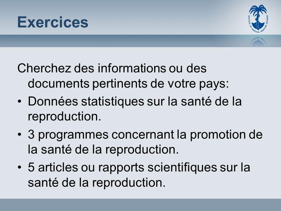 Exercices Cherchez des informations ou des documents pertinents de votre pays: Données statistiques sur la santé de la reproduction. 3 programmes conc