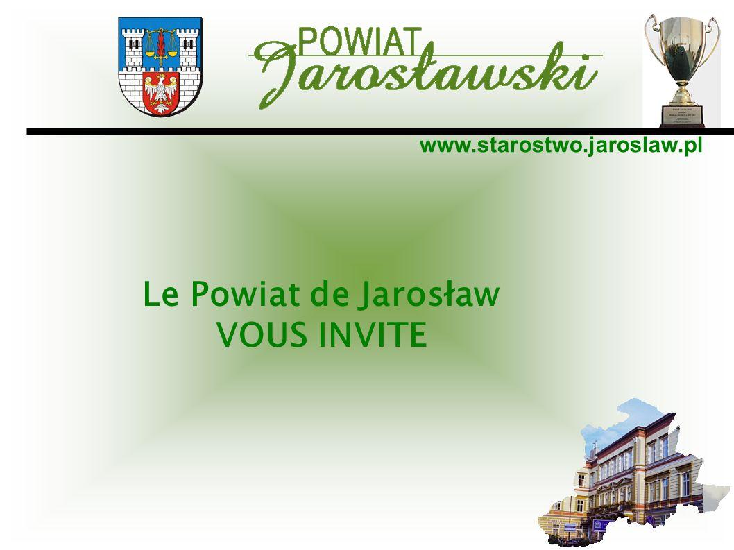 www.starostwo.jaroslaw.pl Le Powiat de Jarosław VOUS INVITE