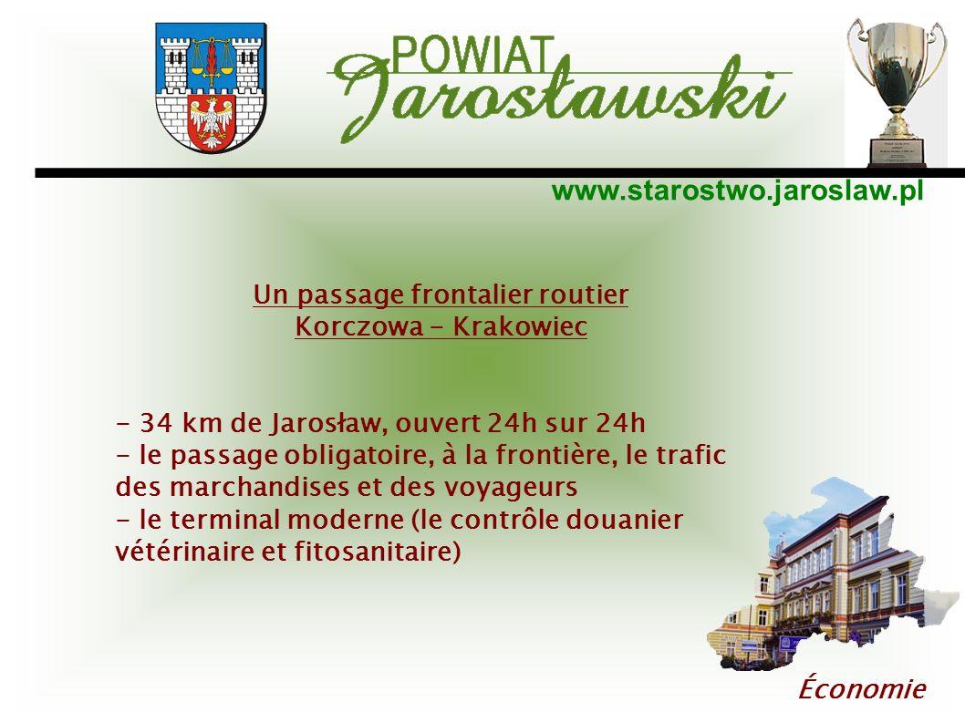 www.starostwo.jaroslaw.pl Économie Un passage frontalier routier Korczowa - Krakowiec - 34 km de Jarosław, ouvert 24h sur 24h - le passage obligatoire