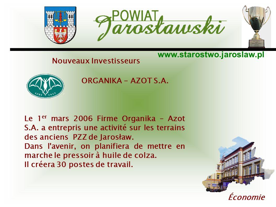 www.starostwo.jaroslaw.pl Économie Nouveaux Investisseurs ORGANIKA - AZOT S.A. Le 1 er mars 2006 Firme Organika – Azot S.A. a entrepris une activité s
