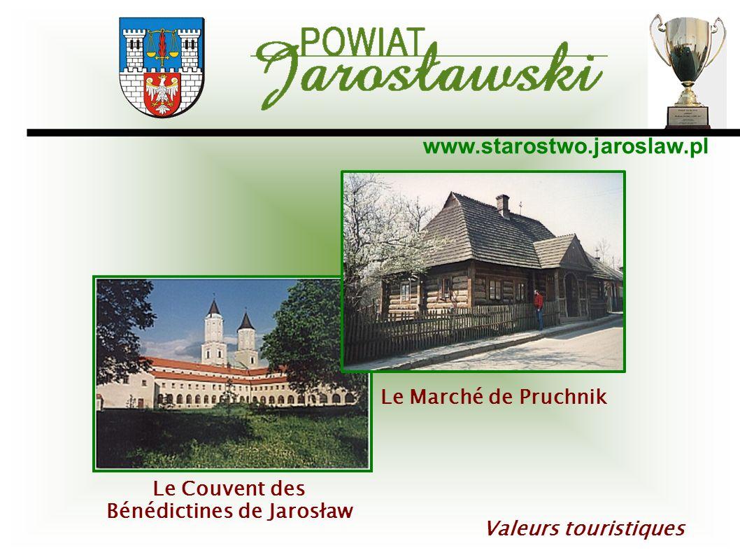 www.starostwo.jaroslaw.pl Valeurs touristiques Le Marché de Pruchnik Le Couvent des Bénédictines de Jarosław