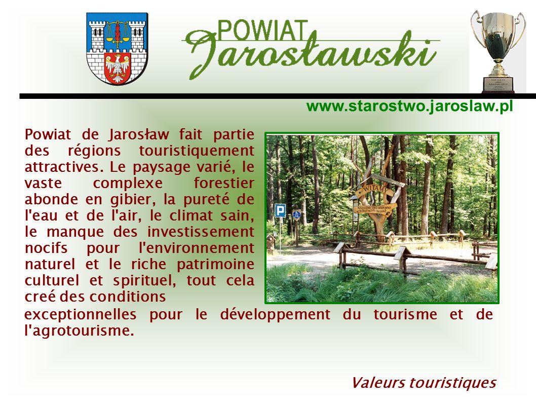 www.starostwo.jaroslaw.pl Valeurs touristiques Powiat de Jarosław fait partie des régions touristiquement attractives. Le paysage varié, le vaste comp
