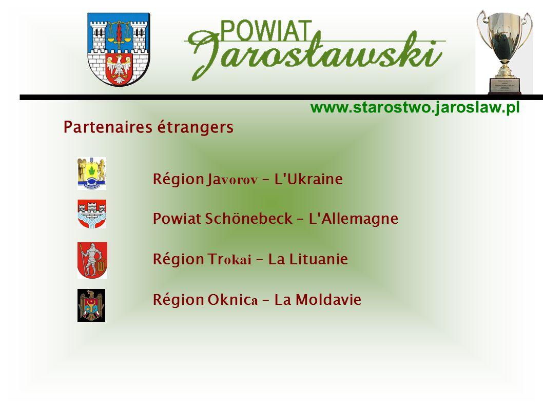 www.starostwo.jaroslaw.pl Région Ja vorov – L'Ukraine Powiat Schönebeck – L'Allemagne Région Tr okai – La Lituanie Région Oknic a – La Moldavie Parten