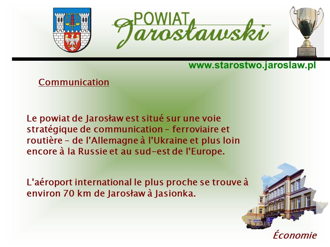 www.starostwo.jaroslaw.pl Économie Le powiat de Jarosław est situé sur une voie stratégique de communication – ferroviaire et routière – de l'Allemagn
