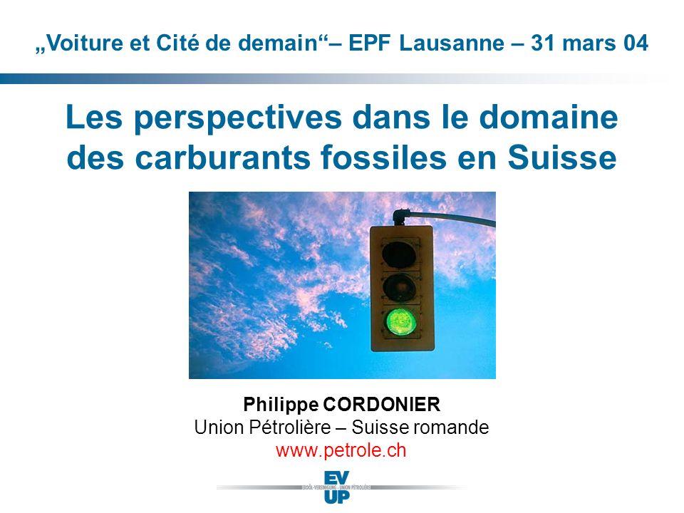 Les perspectives dans le domaine des carburants fossiles en Suisse Philippe CORDONIER Union Pétrolière – Suisse romande www.petrole.ch Grafik? Voiture