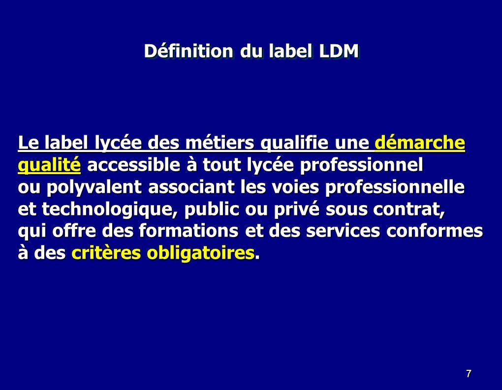 7 Le label lycée des métiers qualifie une démarche qualité accessible à tout lycée professionnel ou polyvalent associant les voies professionnelle et