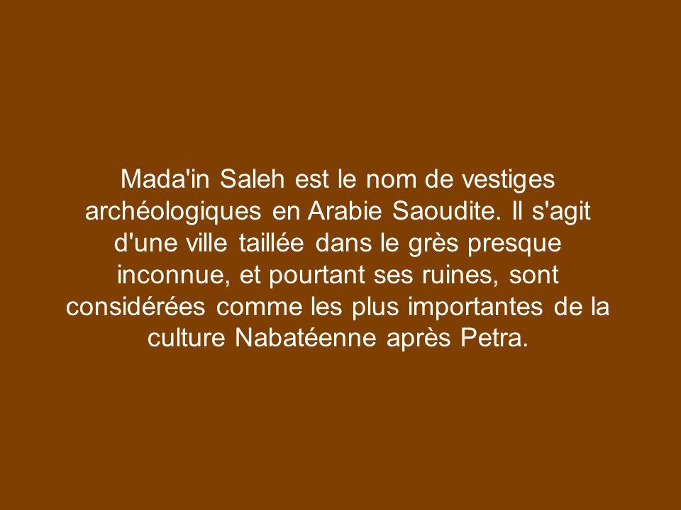 Mada in Saleh est le nom de vestiges archéologiques en Arabie Saoudite.