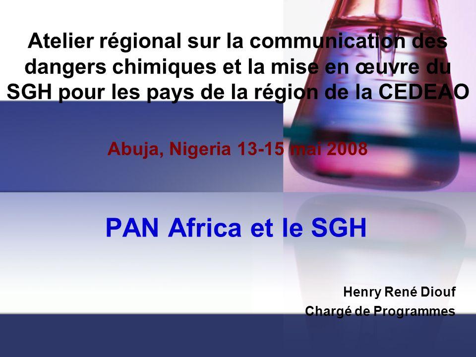 Intérêt de PAN Africa pour le SGH PAN Afrique : Réseau dONG et dOSC oeuvrant ensemble pour la prévention et lélimination des problèmes posés par les pesticides en Afrique.