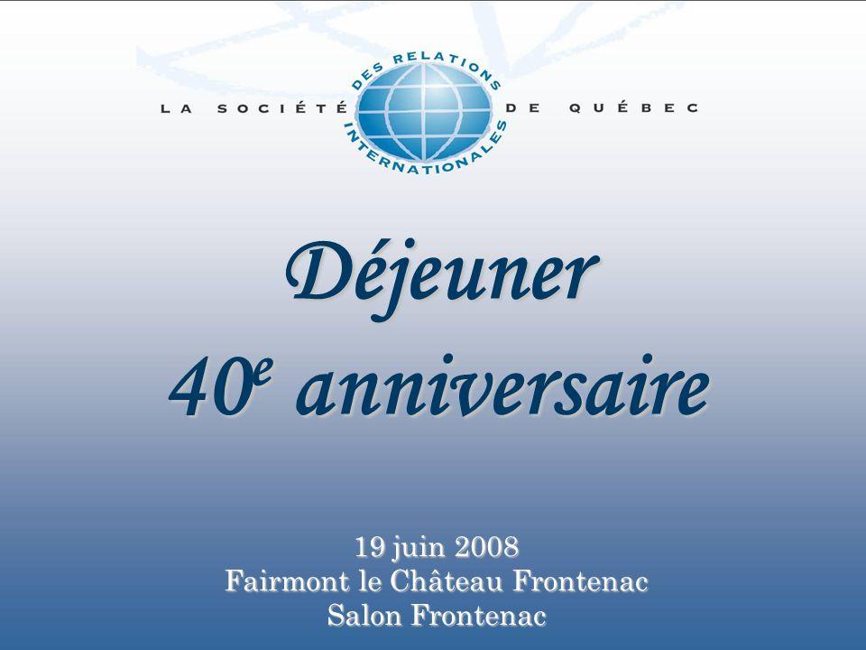 Déjeuner 40e anniversaire 19 juin 2008 Fairmont le Château Frontenac Salon Frontenac