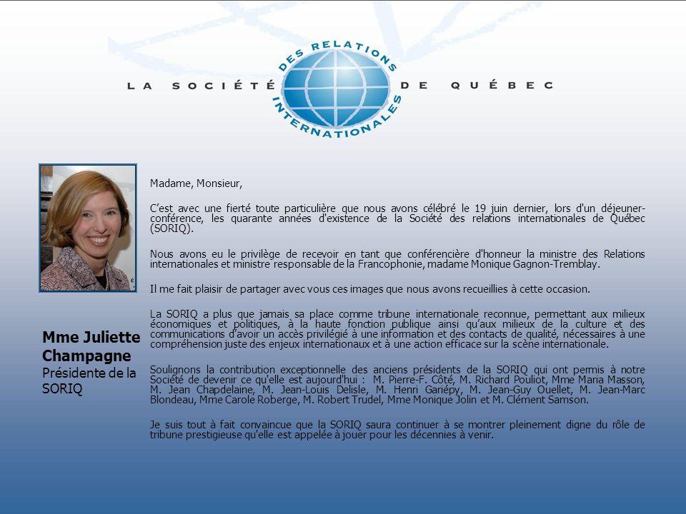 Mme Juliette Champagne Présidente de la SORIQ Madame, Monsieur, Cest avec une fierté toute particulière que nous avons célébré le 19 juin dernier, lor