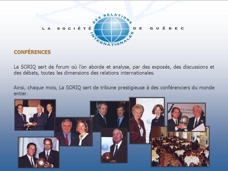 CONFÉRENCES La SORIQ sert de forum où lon aborde et analyse, par des exposés, des discussions et des débats, toutes les dimensions des relations inter