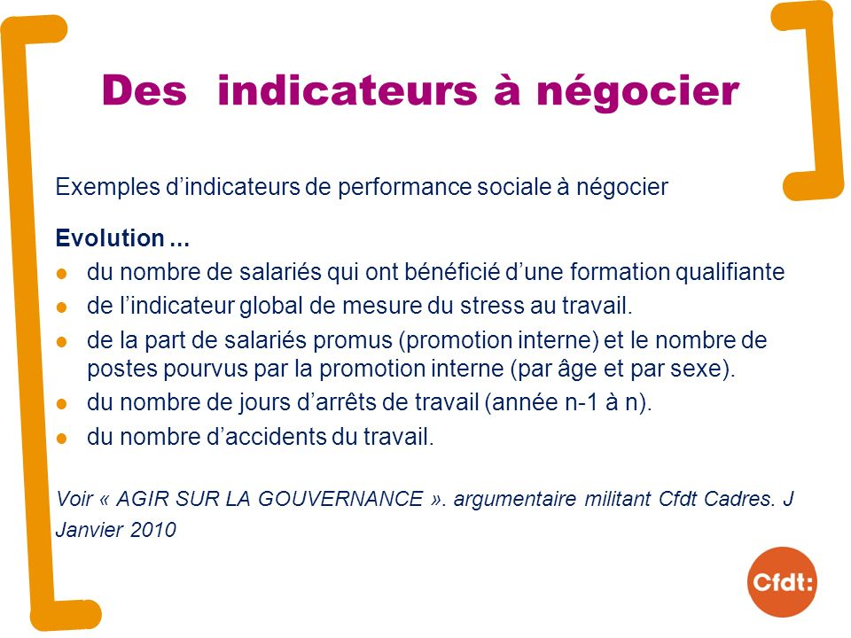 Des indicateurs à négocier Exemples dindicateurs de performance sociale à négocier Evolution...