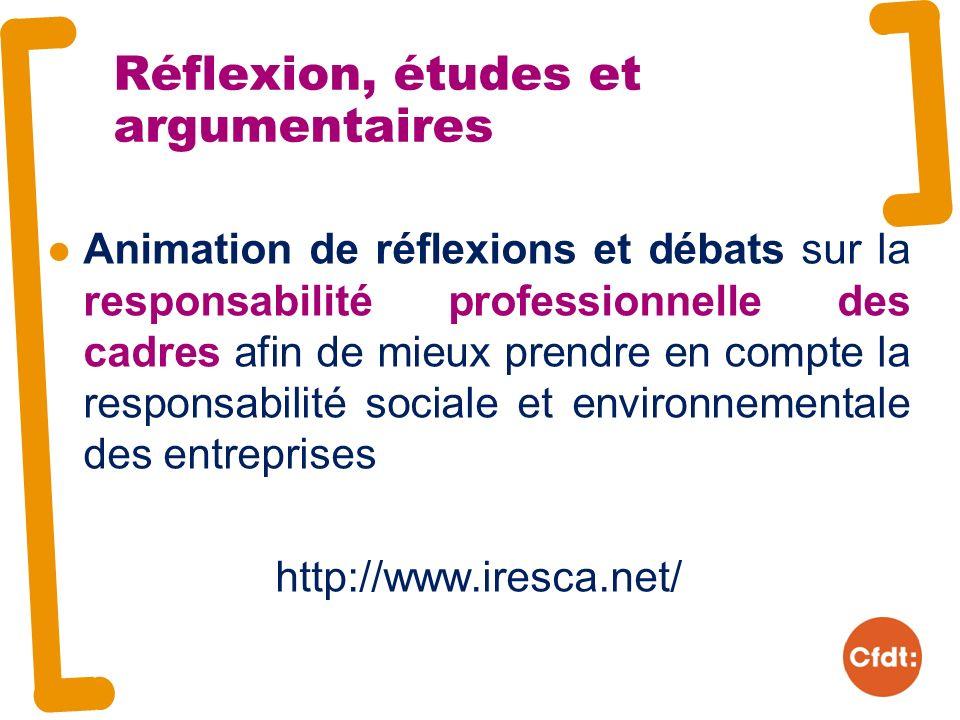 Animation de réflexions et débats sur la responsabilité professionnelle des cadres afin de mieux prendre en compte la responsabilité sociale et environnementale des entreprises http://www.iresca.net/ Réflexion, études et argumentaires