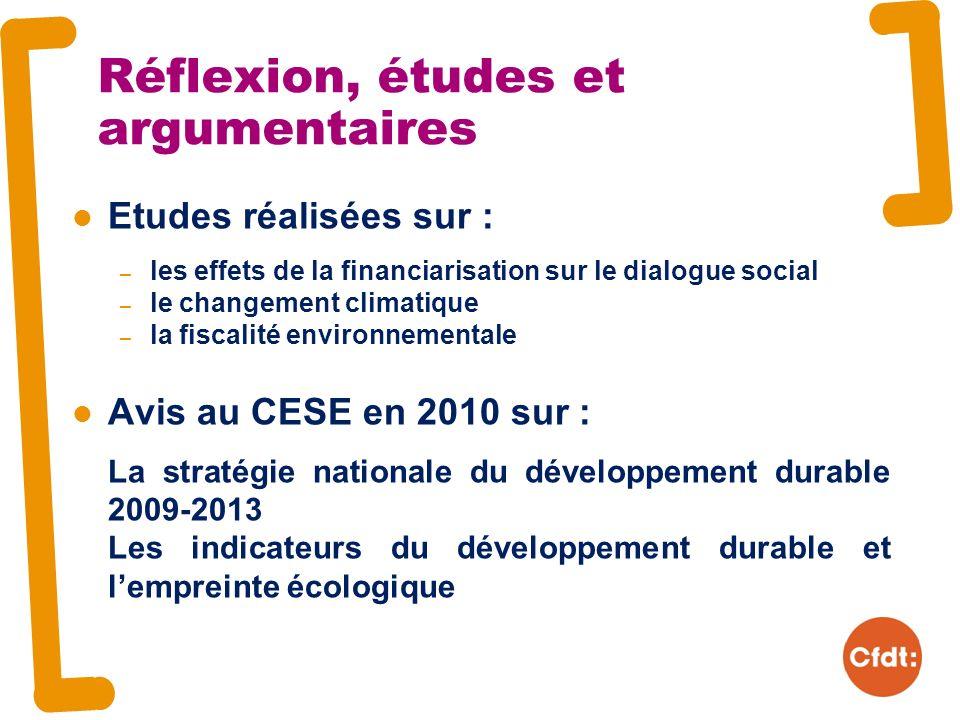 Etudes réalisées sur : – les effets de la financiarisation sur le dialogue social – le changement climatique – la fiscalité environnementale Avis au CESE en 2010 sur : La stratégie nationale du développement durable 2009-2013 Les indicateurs du développement durable et lempreinte écologique